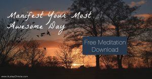 Manifest Your Most Awesome Day Ever