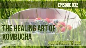 The Healing Art of Kombucha