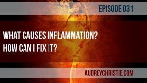 Inflammation: What causes it? How can I fix it?