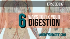 6 ways to fix my digestion