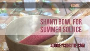 Shanti Bowl for Solstice