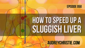 How to Speed Up a Sluggish Liver
