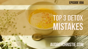 Top Detox Mistakes